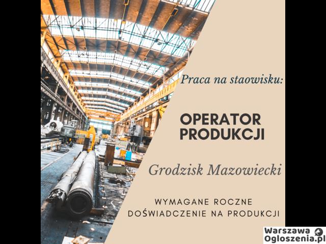 Praca-Operator Produkcji-Grodzisk Mazowiecki - 1